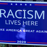 Trump Supporters Targeted With 'Racism Lives Here' Yard Signs